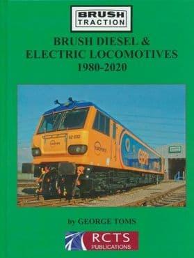 BRUSH DIESEL & ELECTRIC LOCOMOTIVES 1980-2020 ISBN: 9780993490835
